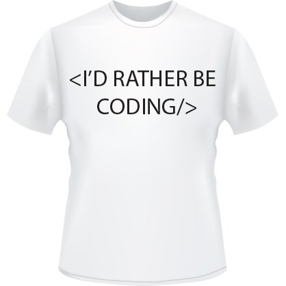 I'd Rather Be Coding (White)